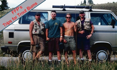 FFPs Trips for Trout Bums 2